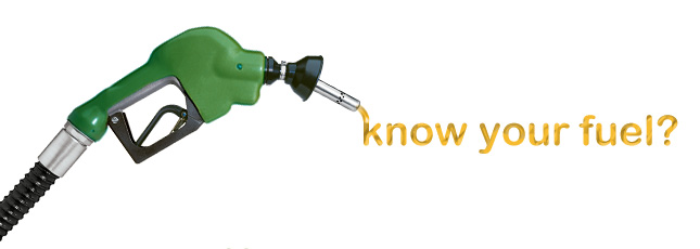 know your fuel